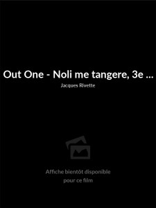 Out One - Noli me tangere, 3e partie
