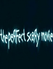 The Perfect Scary Movie