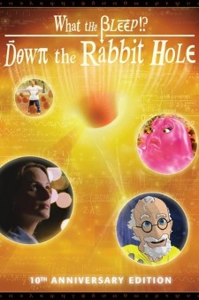 What the Bleep! Down the Rabbit Hole