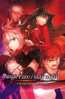 Fate/stay night : Unlimited Blade Works - The Movie