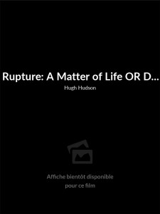 Rupture: A Matter of Life OR Death