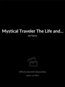Mystical Traveler The Life and Times of Dr. John-Roger