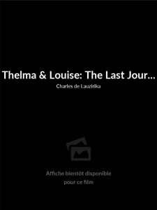 Thelma & Louise: The Last Journey