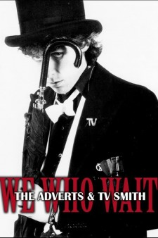 We Who Wait: The Adverts & TV Smith