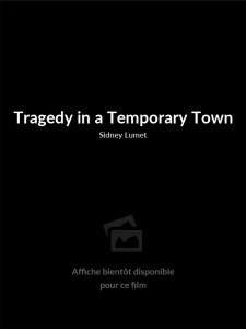 Tragedy in a Temporary Town