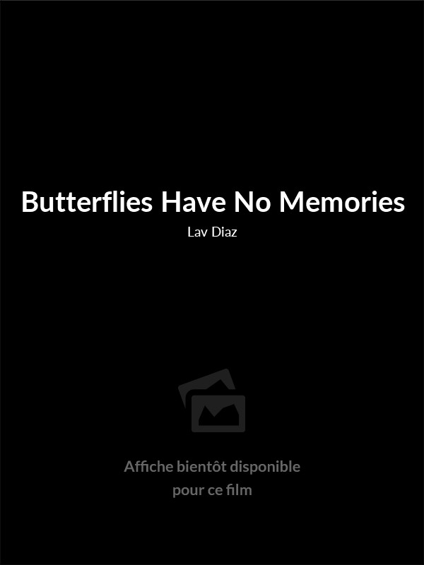 Affiche du film Butterflies Have No Memories