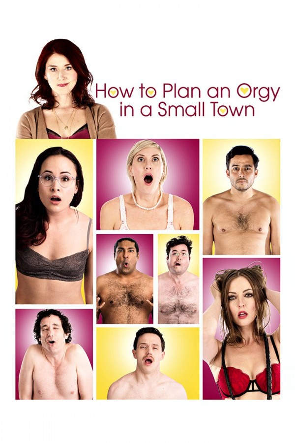 Affiche du film How To Plan An Orgy in a Small Town