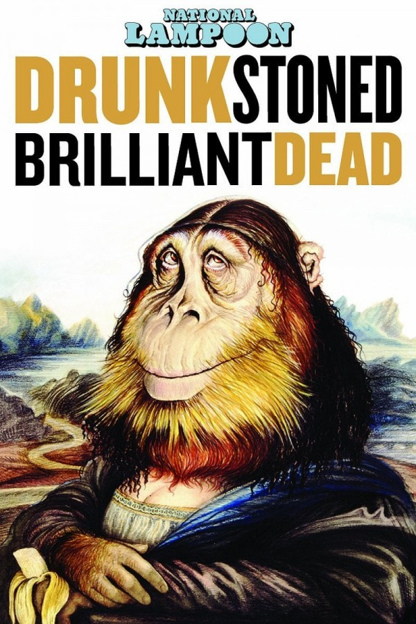 Affiche du film Drunk Stoned Brilliant Dead: The Story of the National Lampoon