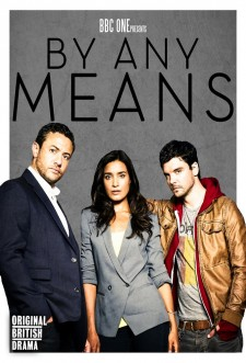 By Any Means saison saison 1