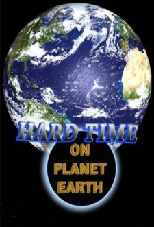 Hard Time on Planet Earth