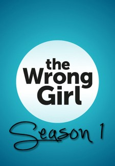 The Wrong Girl saison saison 1