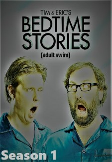 Tim and Eric's Bedtime Stories saison saison 1
