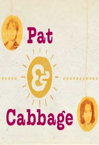 Pat & Cabbage