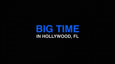 Big Time in Hollywood, FL