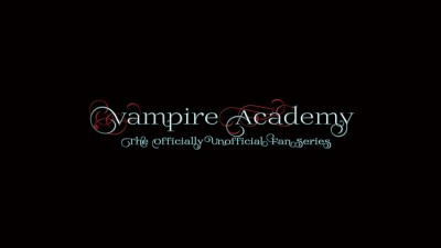 Vampire Academy: The Officially Unofficial Fan Series