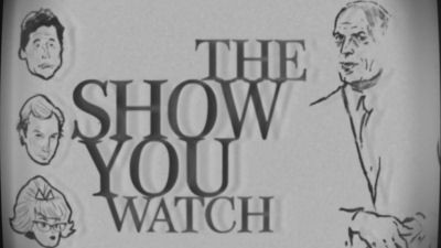 The Show You Watch