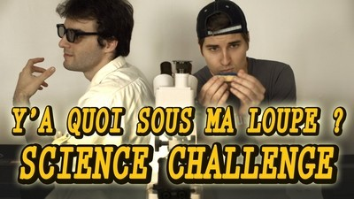 SCIENCE CHALLENGE - Y'A QUOI SOUS MA LOUPE ? Ft Doc Seven